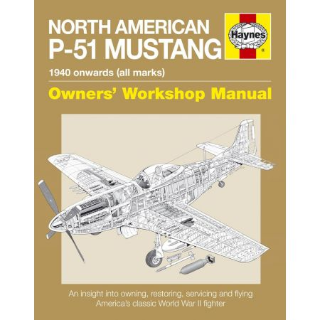 North American P-51 Mustang Manual Revue technique Haynes Anglais