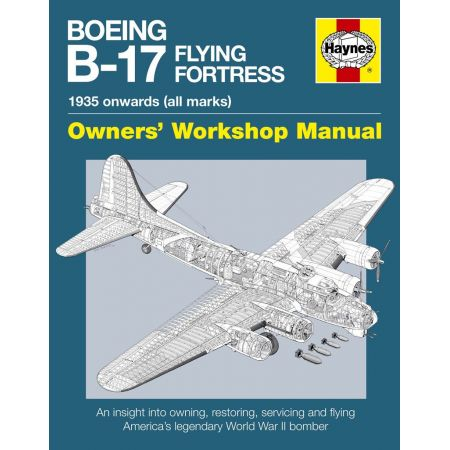 BOEING B-17 FLYING FORTRESS MANUAL Revue technique Haynes Anglais