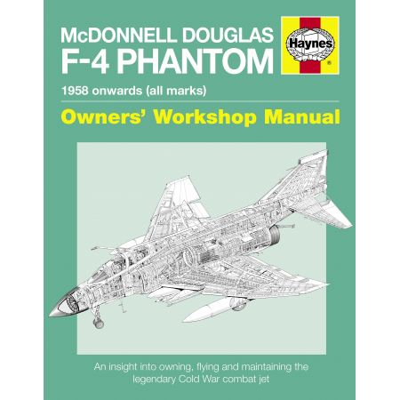 McDonnell Douglas F-4 Phantom Manual Revue technique Haynes Anglais