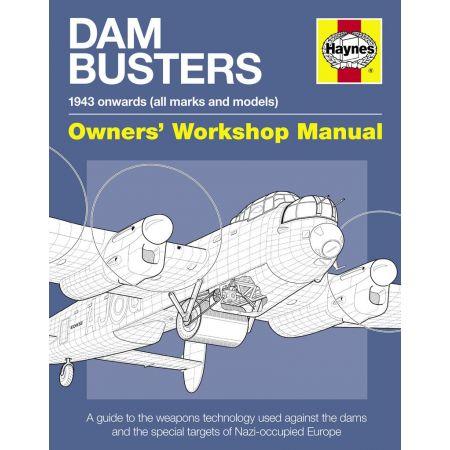 Dam Busters Manual Revue technique Haynes Anglais
