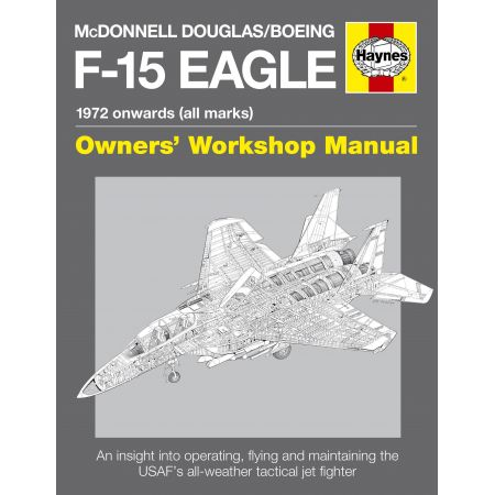 McDonnell Douglas Boeing F-15 Eagle Manual Revue technique Haynes Anglais