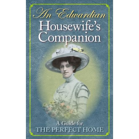 AN EDWARDIAN HOUSEWIFE S COMPANION Revue technique Haynes Anglais