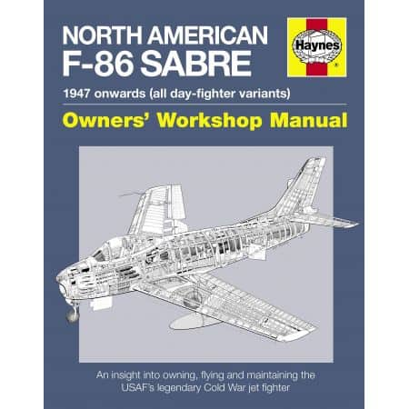 NORTH AMERICAN F-86 SABRE MANUAL Revue technique Haynes Anglais