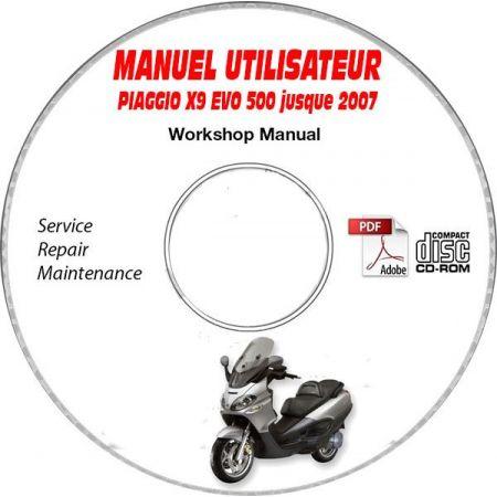 X9 EVOLUTION 500 -07 Manuel Utilisateur CDROM PIAGGIO FR