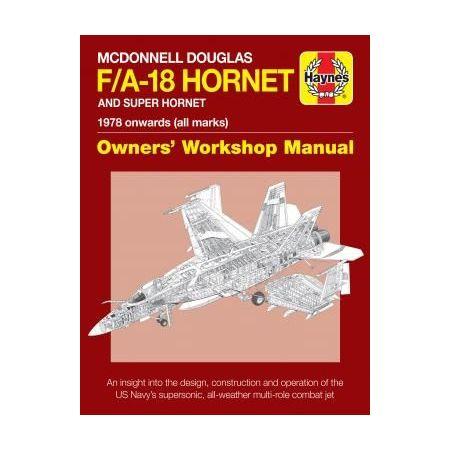 MCDONNELL DOUGLAS F A-18 HORNET AND SUPER HORNET Revue technique Haynes Anglais