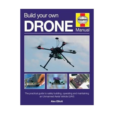 Build Your Own Drone Manual Revue technique Haynes Anglais