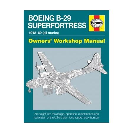Boeing B-29 Superfortress Manual Revue technique Haynes Anglais