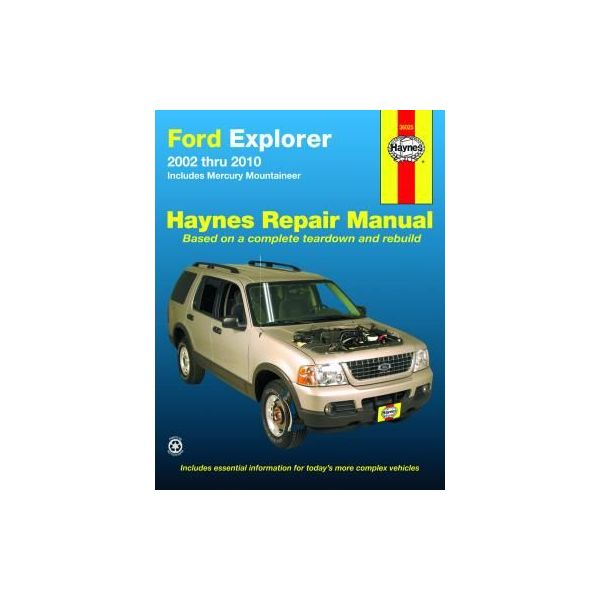 Ford Explorer and Mercury Mountaineer Repair Manual for 02 thru 10 excluding Sport Trac Revue technique Haynes Anglais