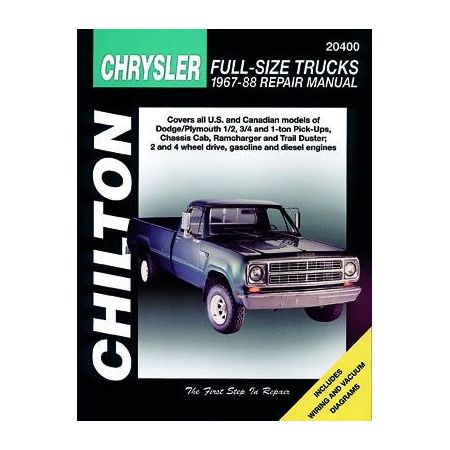 Chrysler Full-Size Trucks Chilton Repair Manual for 1967-88 covering Dodge Plymouth 1 2 3 4 and 1 ton Pick-Ups