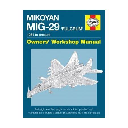 MiG-29 Fulcrum Revue technique Haynes Anglais