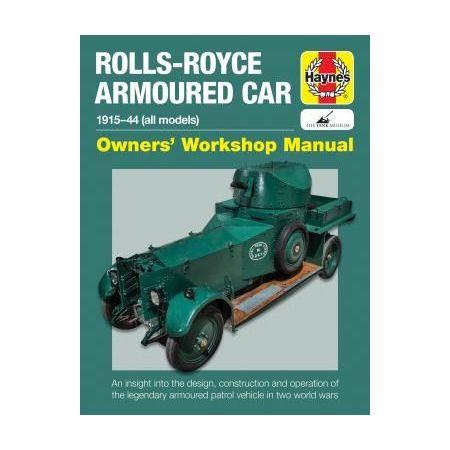 Rolls- Royce Armoured Car 15-44 Revue technique Haynes Anglais