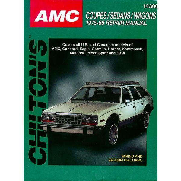Coupes Sedans Wagons 75-88 Revue technique Haynes Chilton AMC Anglais