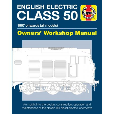 English Electric Class 50 Diesel Revue technique Haynes Anglais