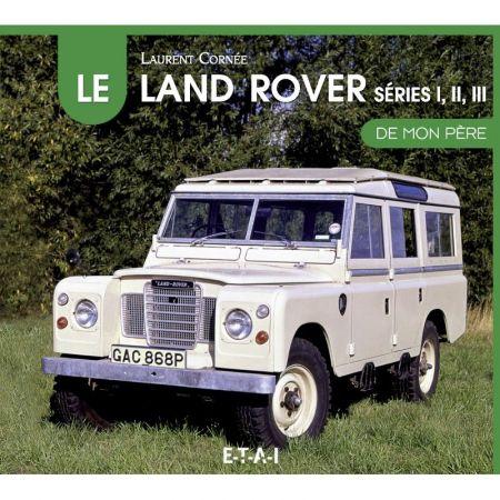 LAND-ROVER I-III de mon Pere Livre
