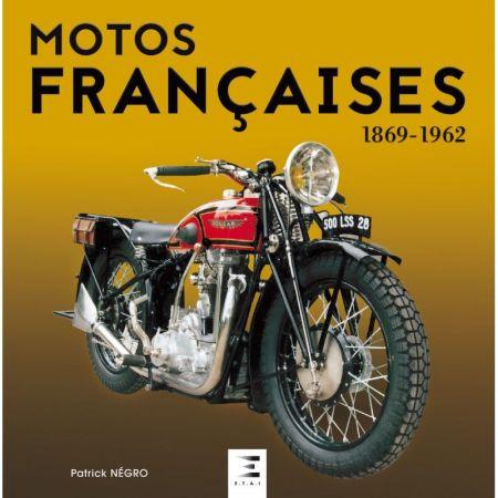 Motos Françaises 1869-1962 Ed 2017 Livre