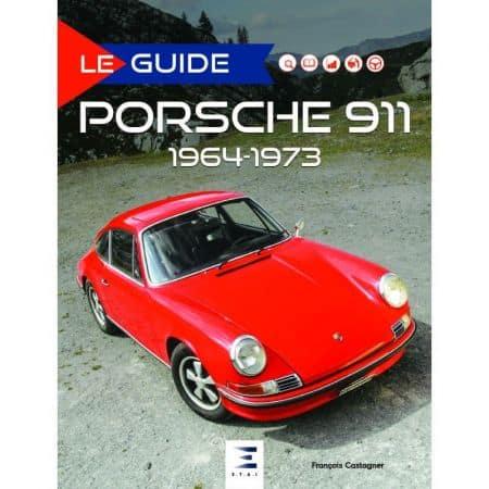 Guide Porsche 911 64-73 ed 2017
