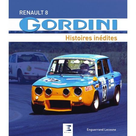 R8 GORDINI, HISTOIRES INÉDITES - Livre