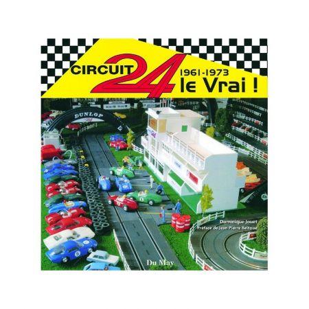 CIRCUIT 24, LE VRAI! 1961-1973 - Livre