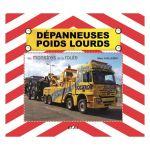 DÉPANNEUSES POIDS LOURDS - Livre