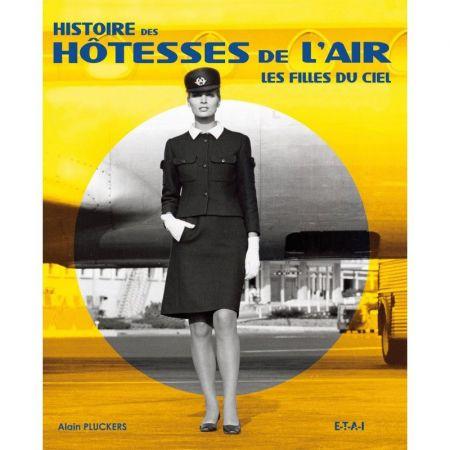 HISTOIRE DES HOTESSES DE L'AIR - Livre