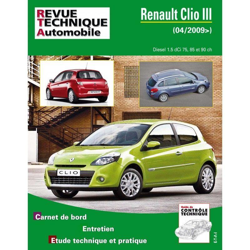 renault clio iii phase 2 depuis 04 2009 diesel 1 5 dci 75 85 90cv rtab0777 d cembre 2013. Black Bedroom Furniture Sets. Home Design Ideas