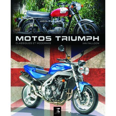 MOTOS TRIUMPH, CLASSIQUES ET MODERNES - Livre