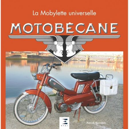 MOTOBECANE, LA MOBYLETTE UNIVERSELLE - Livre