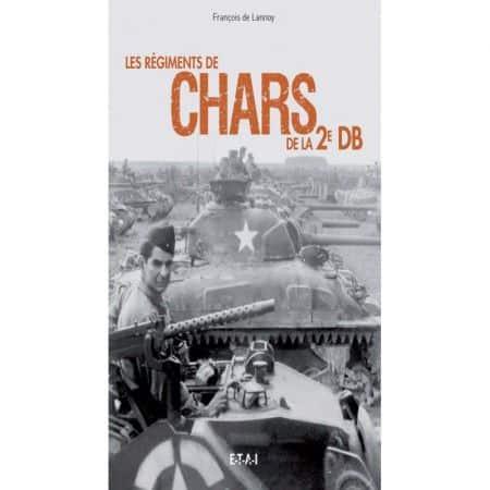 REGIMENTS DE CHARS DE LA 2e DB - Livre