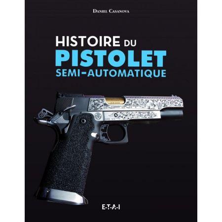 Histoire du pistolet semi-automatique - Livre