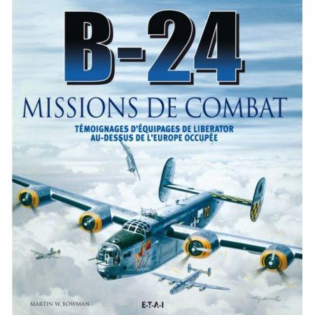 B-24, missions de combat - Livre