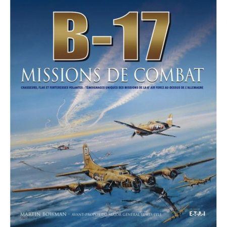 B-17, missions de combat - Livre