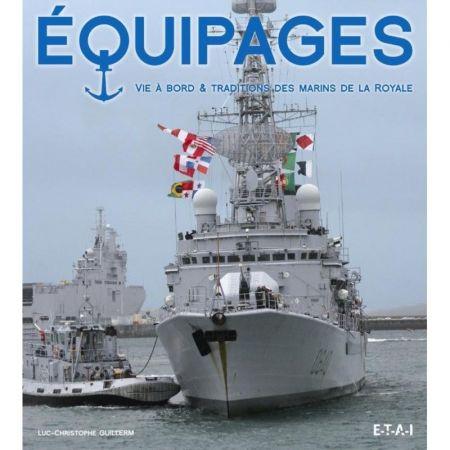 EQUIPAGES, VIE A BORD ET TRADITIONS DES MARINS - Livre
