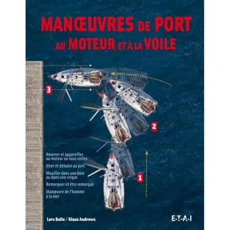 Manœuvres de port au moteur et à la voile - Livre