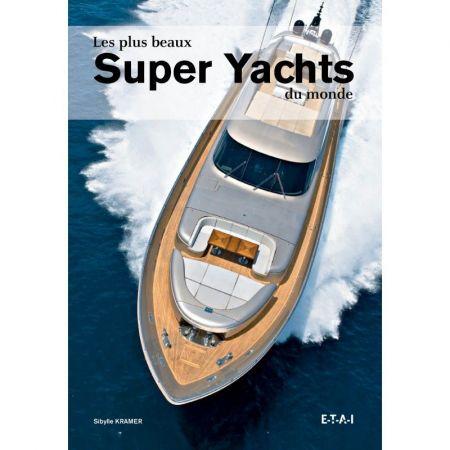 Les plus beaux super yachts du monde - Livre