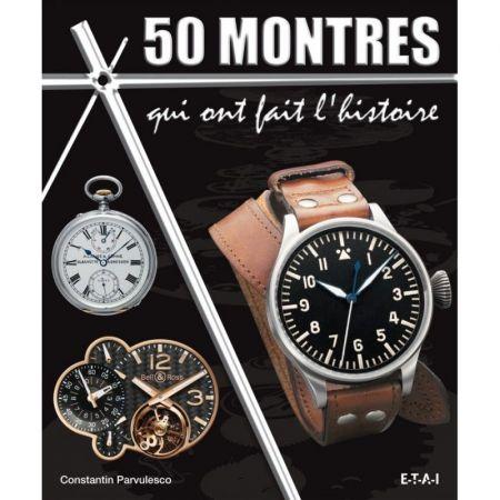 50 montres qui ont fait l'histoire - Livre