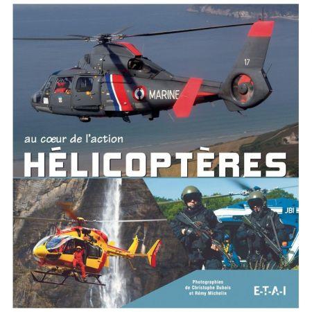 Hélicoptères au cœur de l'action - Livre