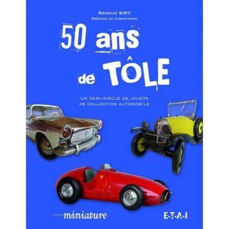 50 ans de tôle au 1/43 - Livre