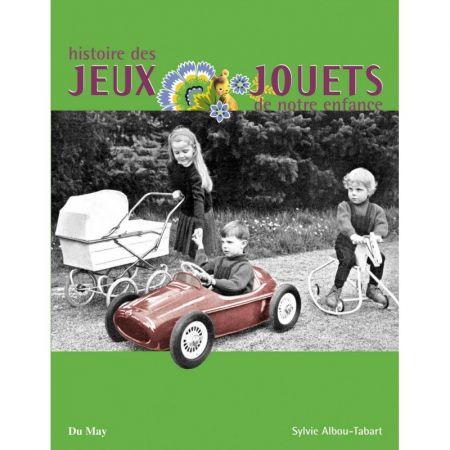 Histoire des jeux & jouets de notre enfance - Livre