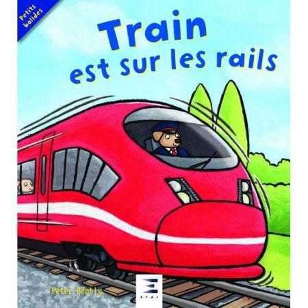 Train est sur les rails - Livre Enfant