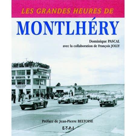 LES GRANDES HEURES DE MONTLHERY  - livre