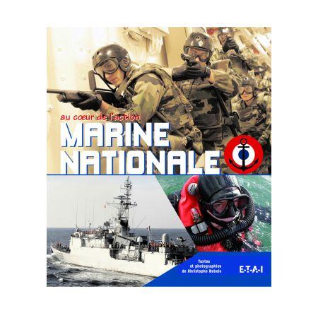 MARINE NATIONALE AU COEUR DE L'ACTION  - livre