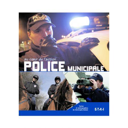 POLICE NATIONALE AU COEUR DE L'ACTION - livre