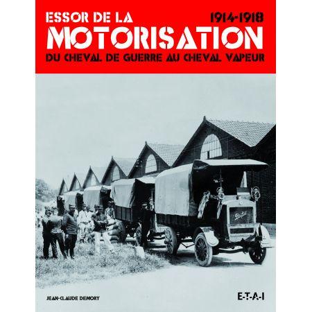 ESSOR DE LA MOTORISATION 14-18 - livre