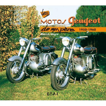 MOTOS PEUGEOT DE MON PERE 50-60 - livre