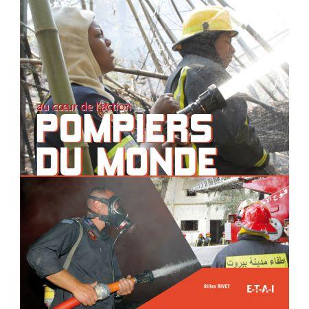 POMPIERS DU MONDE AU COEUR DE L'ACTION - livre