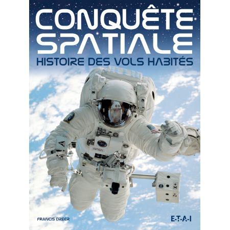 CONQUETE SPACIALE, HISTOIRE DES VOLS HABITES - livre