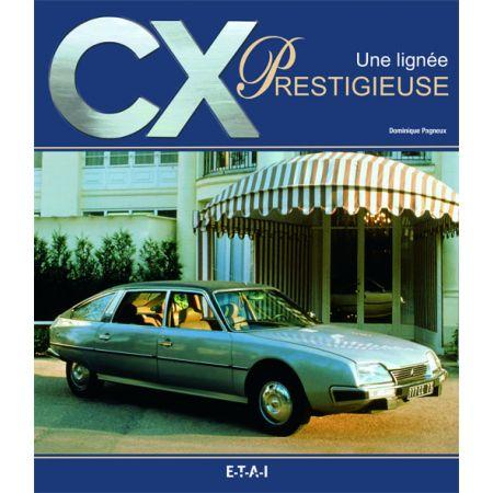 CITROEN CX, UNE LIGNEE PRESTIGIEUSE - livre