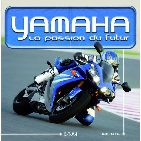 YAMAHA, LA PASSION DU FUTUR - livre