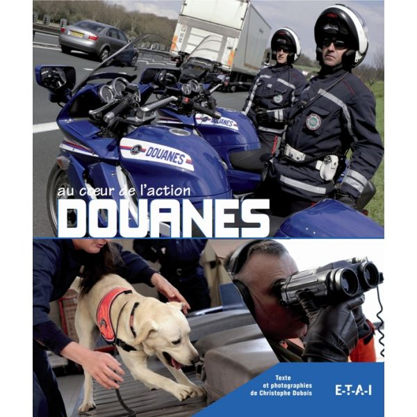 DOUANES, AU COEUR DE L'ACTION - livre