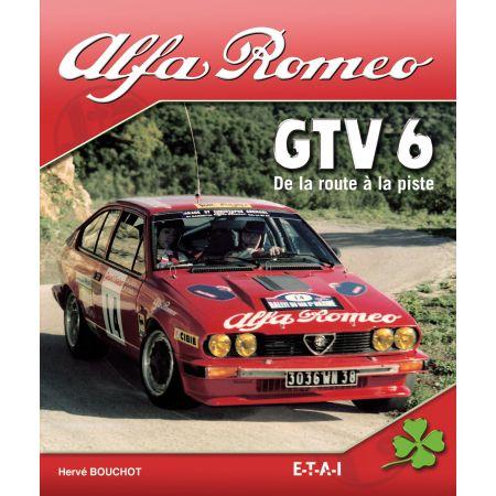 ALFA ROMEO GT V6, DE LA ROUTE A LA PISTE - livre
